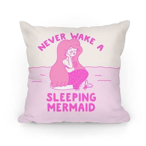 Never Wake A Sleeping Mermaid Pillow