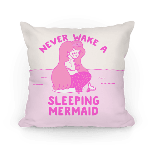 Never Wake A Sleeping Mermaid Pillow