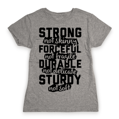 Strong Not Skinny Womens T-Shirt
