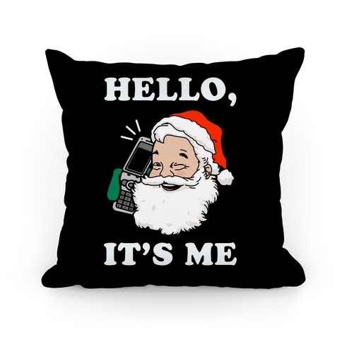 Hello, It's Me (Santa) Pillow