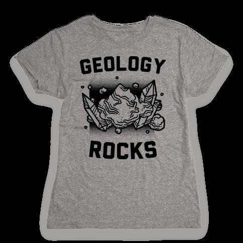 Geology Rocks Womens T-Shirt