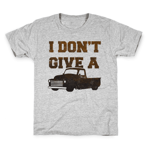 I Don't Give a Truck Kids T-Shirt