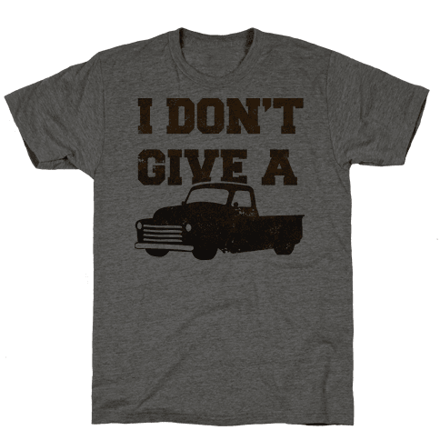 I Don't Give a Truck