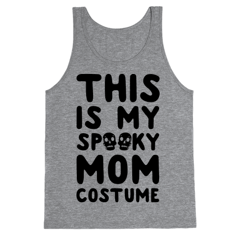 This is My Spooky Mom Costume Tank Top