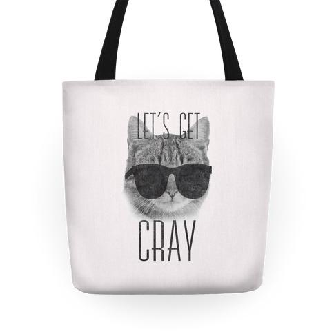 Let's Get Cray Tote