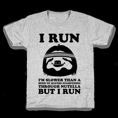 I Run Slower Than A Herd Of Sloths Kids T-Shirt