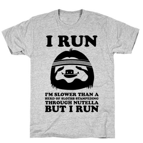 0a69dd56f I Run Slower Than A Herd Of Sloths T-Shirt