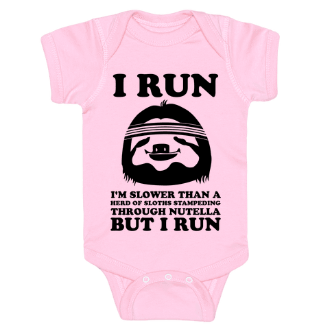 I Run Slower Than A Herd Of Sloths Baby Onesy