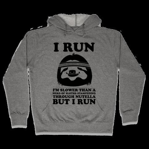 I Run Slower Than A Herd Of Sloths Hooded Sweatshirt