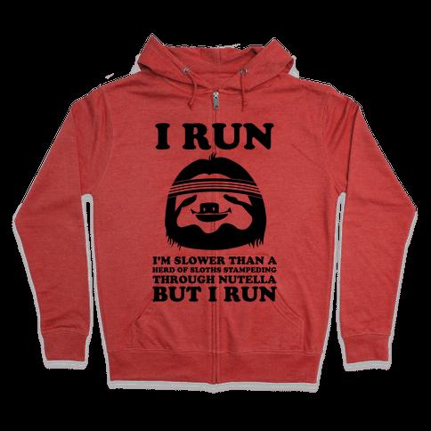I Run Slower Than A Herd Of Sloths Zip Hoodie