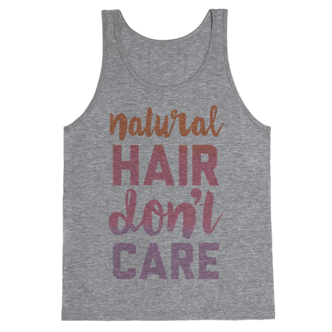 Natural Hair Don't Care Tank Top