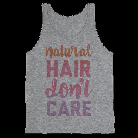 Natural Hair Don't Care Tank Top