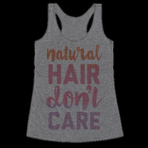 Natural Hair Don't Care Racerback Tank Top