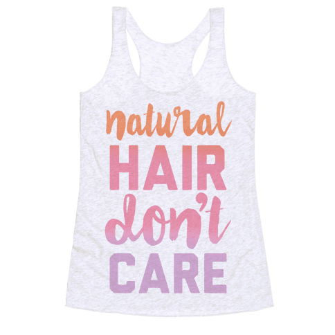 Natural Hair Don't Care Racerback Tank Top