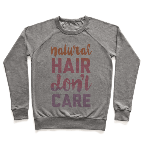 Natural Hair Don't Care Pullover