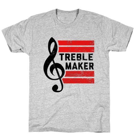 Treble Maker T-Shirt