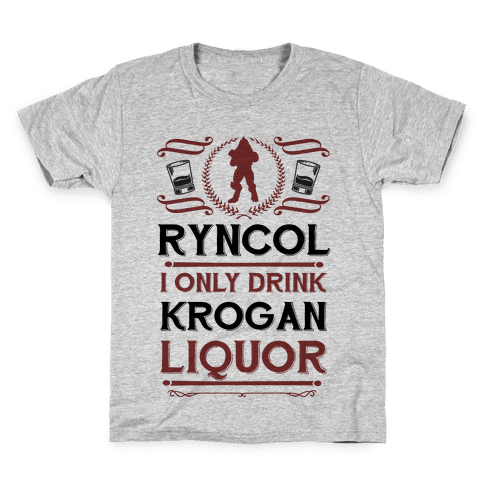 Ryncol I Only Drink Krogan Liquor Parody Kids T-Shirt