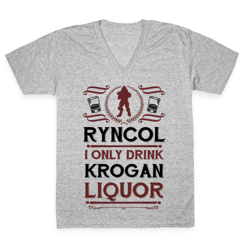 Ryncol I Only Drink Krogan Liquor Parody V-Neck Tee Shirt