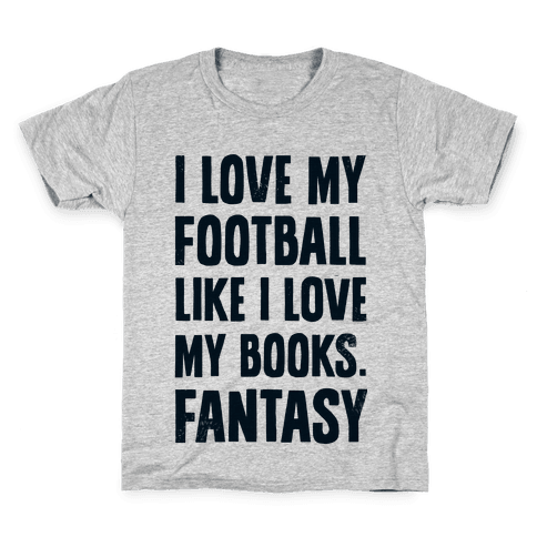 I Love My Football Like I Love My Books. Fantasy Kids T-Shirt