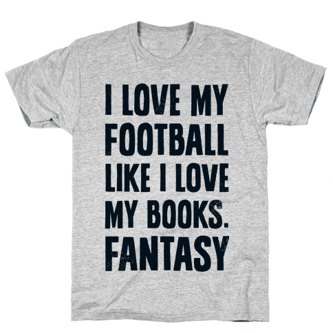 I Love My Football Like I Love My Books. Fantasy Mens T-Shirt