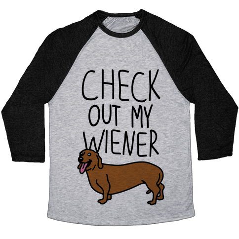 Check Out My Wiener Baseball Tee