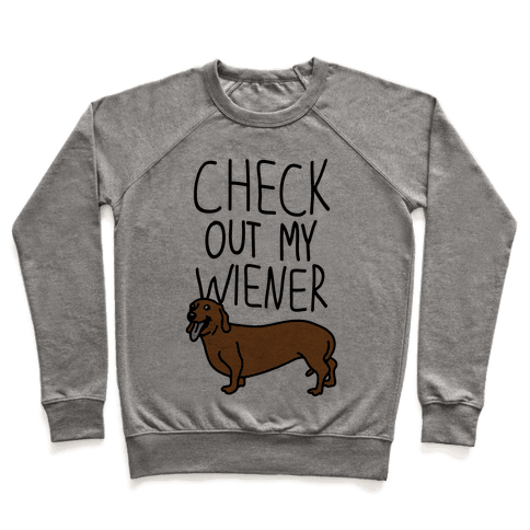 Check Out My Wiener Pullover
