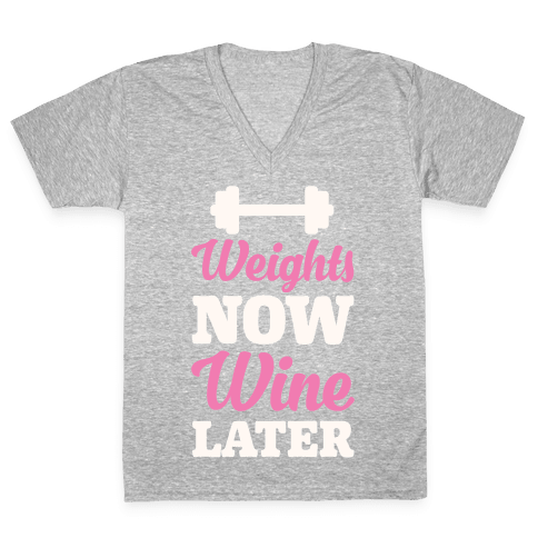 Weights Now Wine Later V-Neck Tee Shirt
