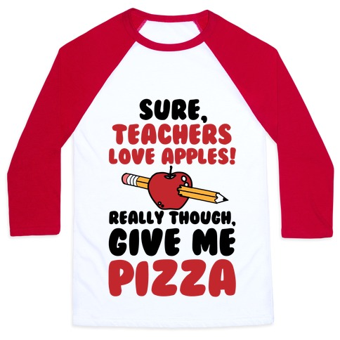 Teachers love Pizza Baseball Tee