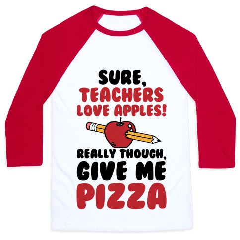 Teachers love Pizza Baseball Tee