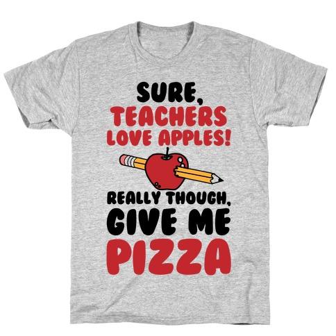 Teachers love Pizza T-Shirt