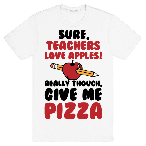 Teachers love Pizza Mens T-Shirt