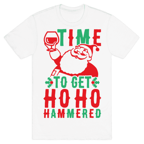 Time To Get Ho Ho Hammered Mens T-Shirt