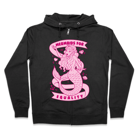 Mermaids For Equality Zip Hoodie