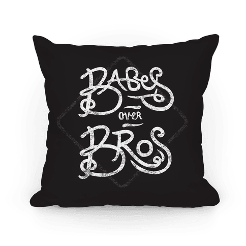 Babes over Bros Pillow Pillow