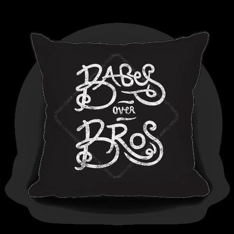 Babes over Bros Pillow