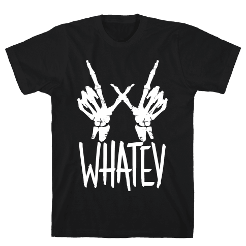 Whatev Mens T-Shirt
