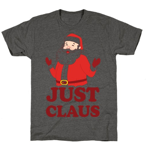 Just Claus T-Shirt