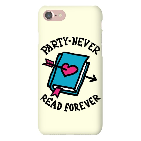 Party Never Read Forever Phone Case