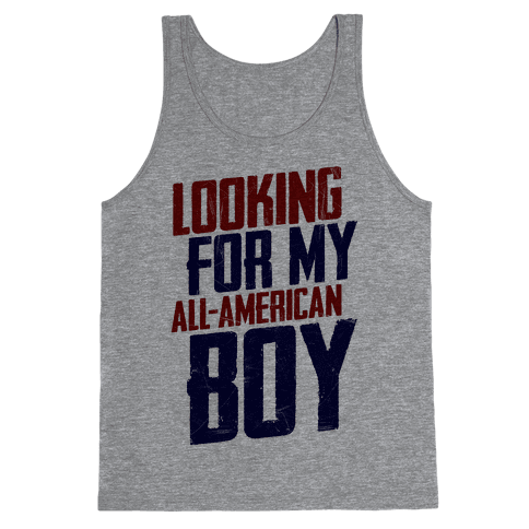 Looking For My All-American Boy Tank Top