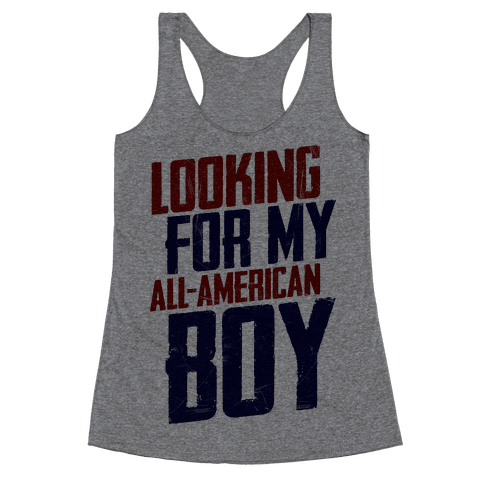 Looking For My All-American Boy Racerback Tank Top