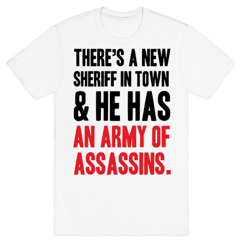 New Sheriff In Town Mens T-Shirt