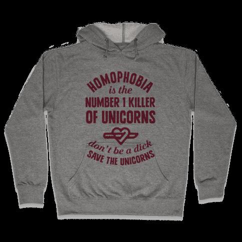Homophobia Is The Number One Killer Of Unicorns Hooded Sweatshirt
