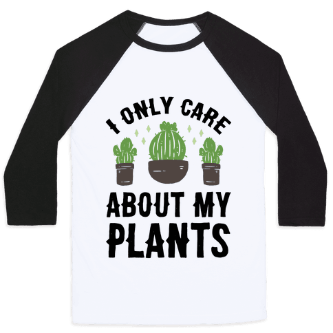 I Only Care About My Plants