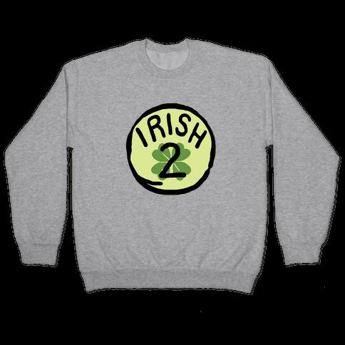 Irish 2 (St. Patricks Day) Pullover