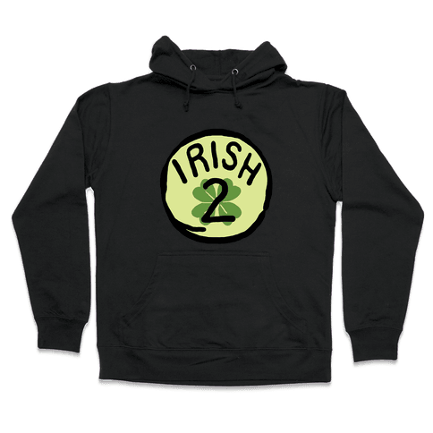 Irish 2 (St. Patricks Day) Hooded Sweatshirt