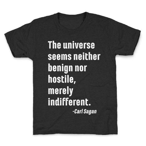 The Universe is Indifferent - Quote Kids T-Shirt