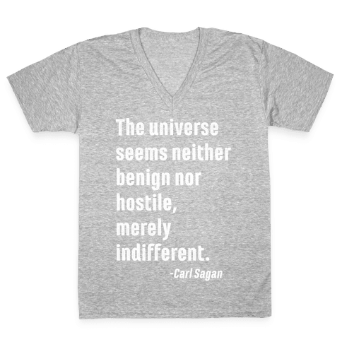 The Universe is Indifferent - Quote V-Neck Tee Shirt