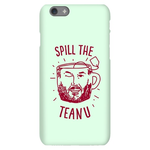 Spill The Teanu Phone Case