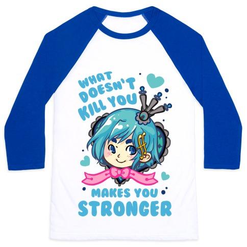 What Doesn't Kill You Makes You Stronger Sayaka Parody Baseball Tee
