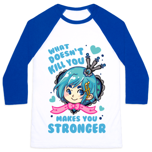 What Doesn't Kill You Makes You Stronger Sayaka Parody Baseball Tee